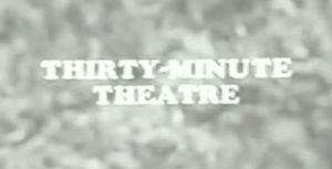 Thirty Minute Theatre Title Card